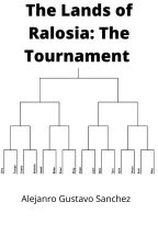 The Tournament- A Lands of Ralosia Story by Sanch250