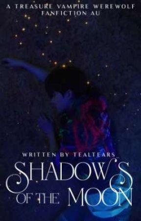 Shadows Of The Moon | Treasure | Werewolf-Vampire AU by tealtears_