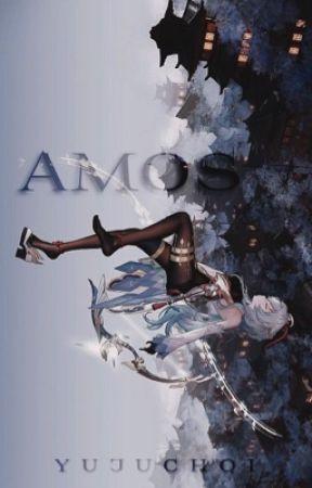 Amos | GI one shots by yujuchoi1