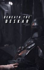 beneath the beskar | the mandalorian by stardroidz