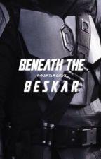 beneath the beskar | the mandalorian by stardroidz