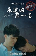 [Retelling] We Best Love - No.1 For You [English Translation] by FunzeeShu