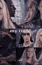My Rock || Clexa  by Hedacandle_lexa