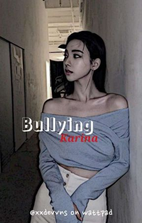 Bullyng [Karina] by devitaa_nas26