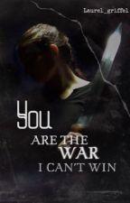 You are the war I can't win door Laurel_Griffel