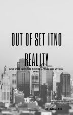 Out of set into reality by kurulusosmantv