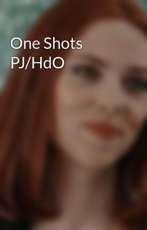 One Shots PJ/HdO by IbegfF