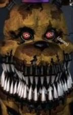 Nightmare fredbear Fanfic {Totally Normal}  by HollyxHolly