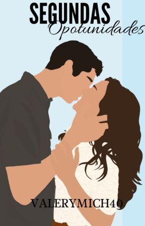 """Segundas oportunidades. (""""Somos"""" libro #3) by Valerymich40"""