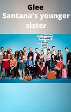 Glee- Santana's younger sister by jessjbug