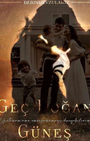 GEÇ DOĞAN GÜNEŞ by derinmevzular77