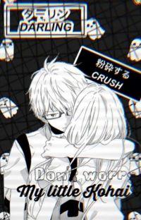 💮Don't Worry, My Little Kohai~ [ Yandere Senpai × Reader√ ] cover