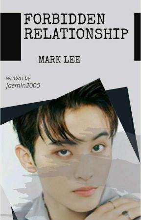 FORBIDDEN RELATIONSHIP X MARK LEE by jaemin2000