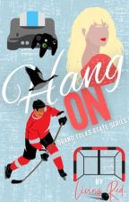 Hang On (Book One, Grand Folks State Series) by LivingRed
