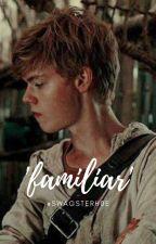 Familiar [Newt x reader] by swagsterh0e