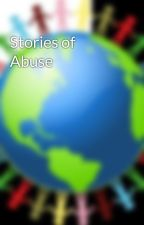 Stories of Abuse by curing_has_u_and_i
