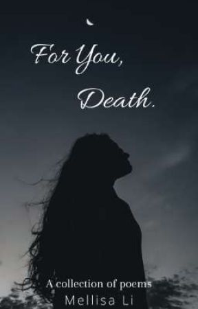 For You, Death. by MellisaLi