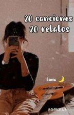 20 canciones 20 relatos by Lachicadeloslibros16