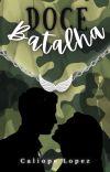 Doce Batalha [EM REVISÃO] cover