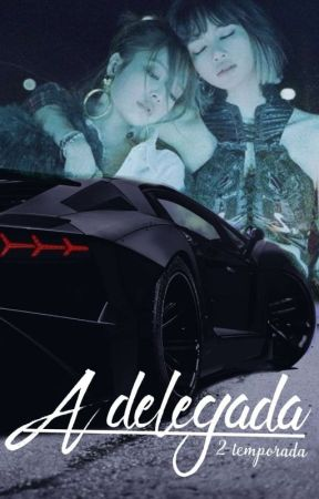 A delegada (Jenlisa) 2 Temporada by Yasmim5604
