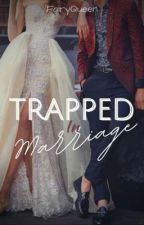 Trapped in Marriage    Harbara by FairyQueenFairy