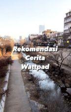 Rekomendasi Cerita Wattpad by gabriellapratini