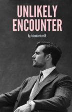 Unlikely Encounter - (Henry Cavill fanfiction) by ceylonwriter