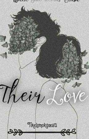 Their love (ON GOING) by Tirelomokgaesti