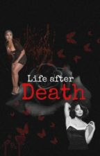 Life after death 🥀 by 90ssfaves