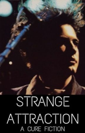 Strange Attraction    The Cure Fiction by radiostatiic