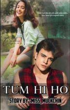 Tum Hi Ho by Miss_Muckchin