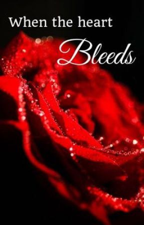 ~When the Heart Bleeds~ by Gcie_Psycho