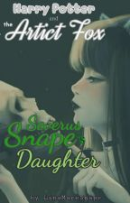Severus Snape's Daughter | Harry Potter and The Artict Fox by LinaMareSnape