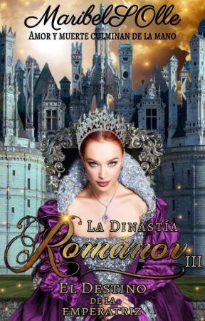 El destino de la emperatriz. Dinastía Románov III. by MaribelSOlle