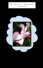 My Life as a Vigilante: Oleander by Ijustwannaread1324