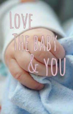 Love The Baby & You by moemoebee