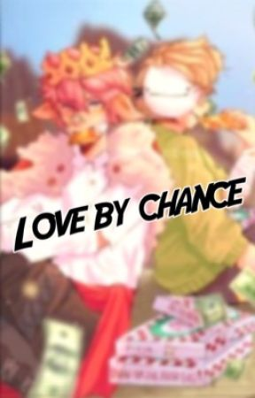 Love By Chance (TechnoDream) by likedabee