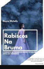 Rabiscos Na Bruma by flor_de_lotus2001
