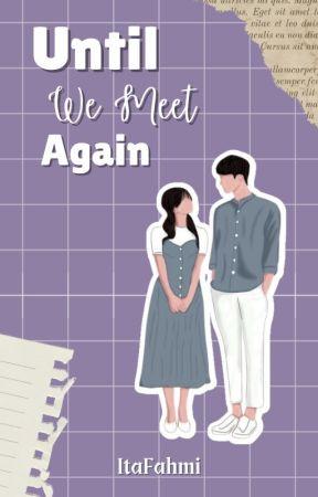 Until We Meet Again by ItaFahmi
