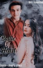 Battle of Hearts (Completed) by NandiniGhosh