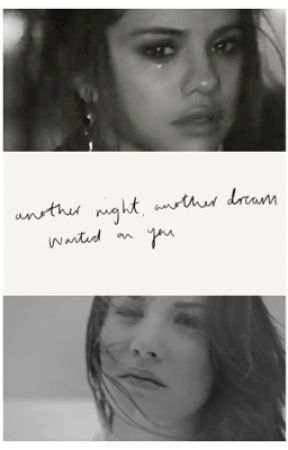 Another Night, Another Dream Wasted On You. by AViolentEmotion