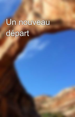 Un nouveau départ by ImaneAb652