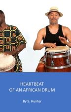 HEARTBEAT TO AN AFRICAN DRUM by DebraWiddicombe