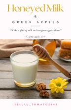 Honeyed Milk & Green Apples | TK by Delulu_TomAtO2845