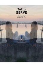 Tutto serve by LauraTiba03