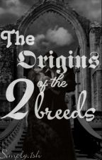 The Origins of the Two Breeds by Simply1sh