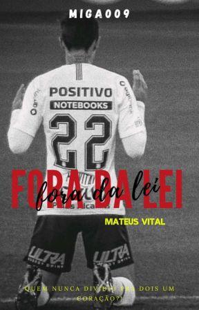 Fora Da Lei    MATEUS VITAL   by miga009