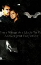 These wings are made to fly - a divergent fanfiction by lolakitten123