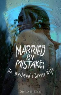 Married by Mistake: Mr. Whitman's Sinner Wife cover