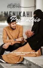MENIKAHI PRIA ATEIS ( Ketika Agama Menjadi Sebuah Taruhan ) by AhmadAriandiSE